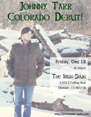 Johnny Tarr Makes Denver Debut Friday December 18 at the Irish Snug!